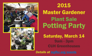 2015 MG Plant Sale Potting Party Mar 14 at CUH